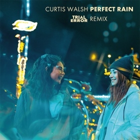 CURTIS WALSH - PERFECT RAIN (TRIAL AND ERROR REMIX)